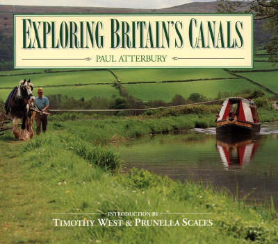 Exploring Britain's Canals by Paul Atterbury