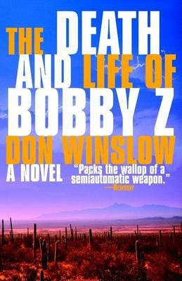 Death and Life of Bobby Z by Don Winslow