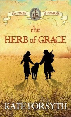 Herb of Grace by Kate Forsyth