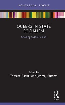 Queers in State Socialism: Cruising 1970s Poland book