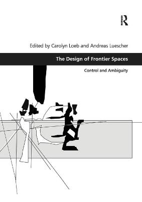 The Design of Frontier Spaces: Control and Ambiguity book