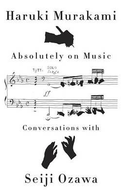 Absolutely on Music by Haruki Murakami