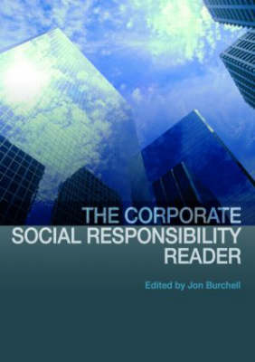 The Corporate Social Responsibility Reader by Jon Burchell