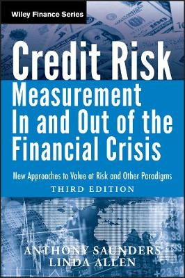 Credit Risk Measurement in and Out of the Financial Crisis, Third Edition by Anthony Saunders