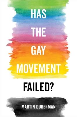 Has the Gay Movement Failed? book