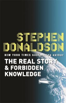 The Real Story & Forbidden Knowledge by Stephen Donaldson
