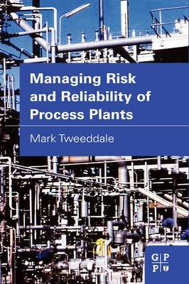 Managing Risk and Reliability of Process Plants book