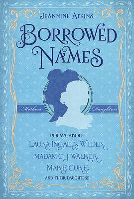 Borrowed Names by Jeannine Atkins