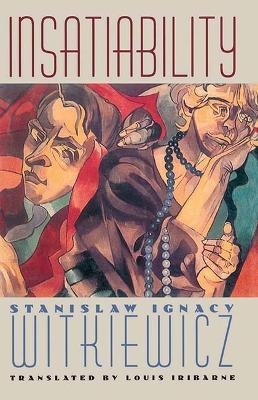 Insatiability by Stanislaw Ignacy Witkiewicz