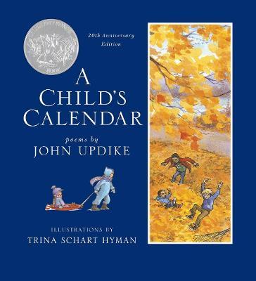 A Child's Calendar (20th Anniversary Edition) by John Updike