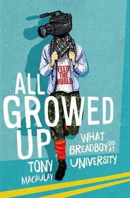 All Growed Up by Tony Macaulay