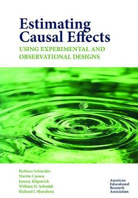 Estimating Causal Effects Using Experimental and Observational Designs by Barbara Schneider