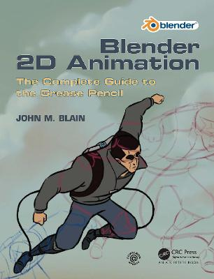 Blender 2D Animation: The Complete Guide to the Grease Pencil book