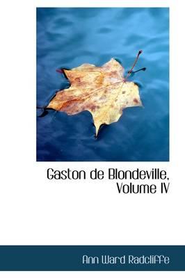 Gaston de Blondeville, Volume IV by Ann Ward Radcliffe