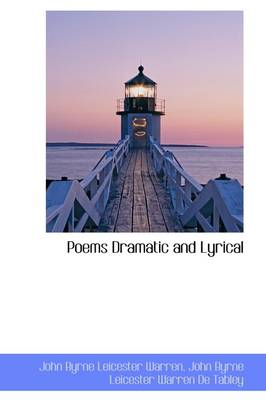 Poems Dramatic and Lyrical by John Byrne Leicester Warren