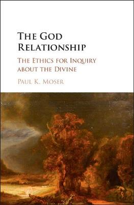 The God Relationship by Paul K. Moser