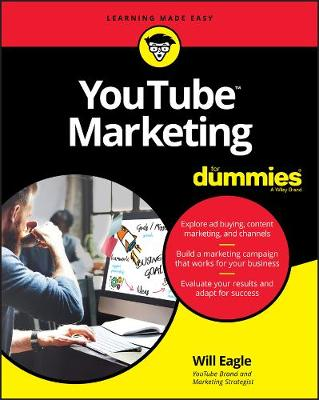 YouTube Marketing For Dummies by Will Eagle