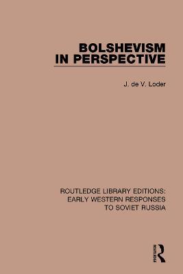 Bolshevism in Perspective by J. de V. Loder
