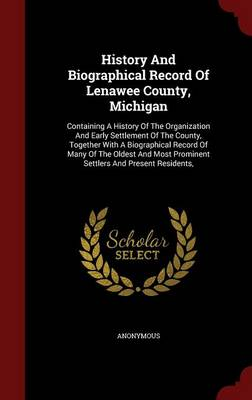 History and Biographical Record of Lenawee County, Michigan by Anonymous