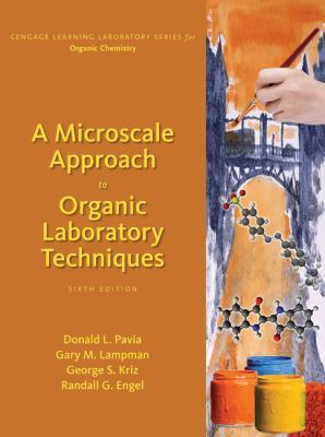 A Microscale Approach to Organic Laboratory Techniques by Donald Pavia