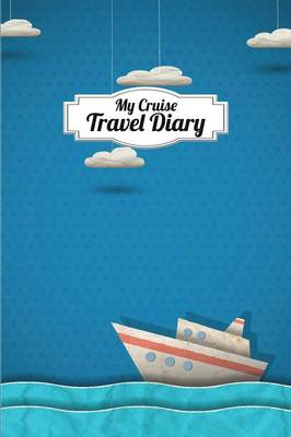 My Cruise Travel Diary by The Blokehead