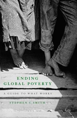 Ending Global Poverty by Stephen C. Smith