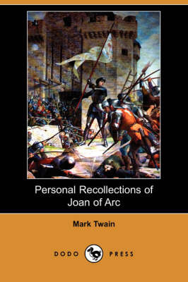 Personal Recollections of Joan of Arc book