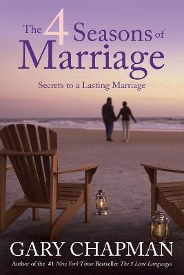 4 Seasons of Marriage by Gary Chapman