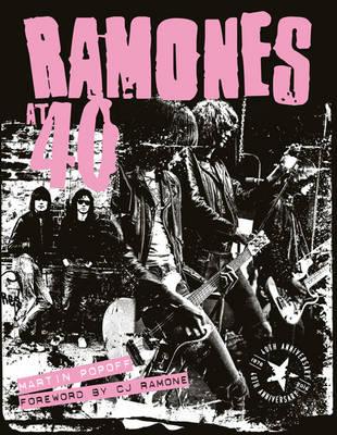 Ramones at 40 by Martin Popoff