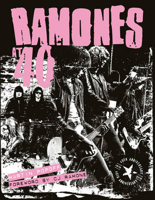 Ramones at 40 by Martin Popoff