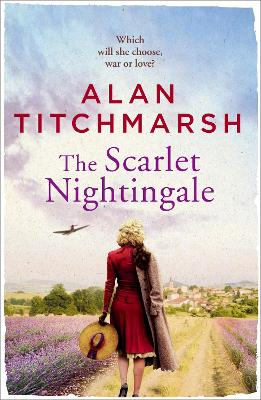 The Scarlet Nightingale: A thrilling wartime love story, perfect for fans of Kate Morton and Tracy Rees by Alan Titchmarsh