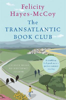 The Transatlantic Book Club (Finfarran 5): A feel-good Finfarran novel by Felicity Hayes-McCoy