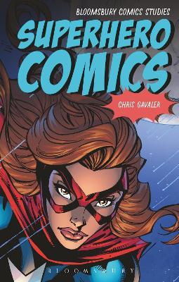 Superhero Comics by Christopher Gavaler