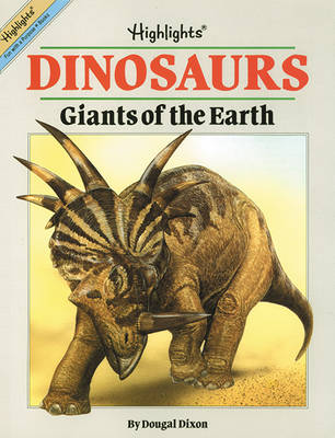 Dinosaurs: Giants Of the Earth by Dougal Dixon
