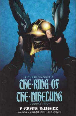 Ring of the Nibelung Ring Of The Nibelung Volume 2: Siegfried & Gotterdammerung: The Twilight Of The Gods Siegfried and Gotterdammerung - the Twilight of the Gods Volume 2 by P. Craig Russell