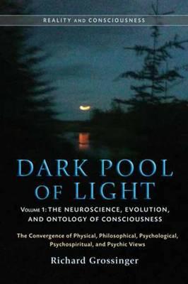 Dark Pool Of Light, Volume One by Richard Grossinger