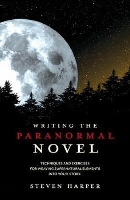 Writing the Paranormal Novel by Steven Piziks