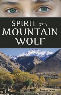 Spirit of a Mountain Wolf by Rosanne Hawke