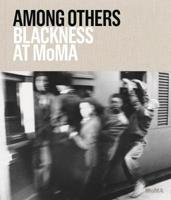 Among Others: Blackness at MoMA by Darby English