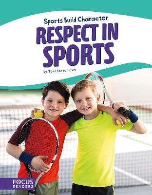 Sports: Respect in Sports by Todd Kortemeier