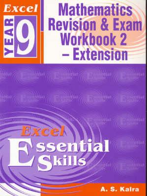 Excel Year 9 Maths Revision & Exam Workbook: Year 9 Advanced Mathematics : Revision and Exam Workbook by A. S. Kalra