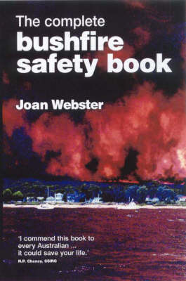 Complete Bushfire Safety Book by Joan Webster