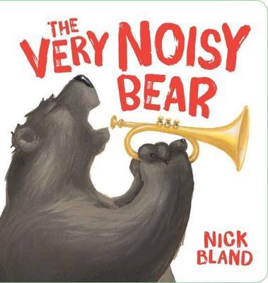 The Very Noisy Bear Board Book by Nick Bland