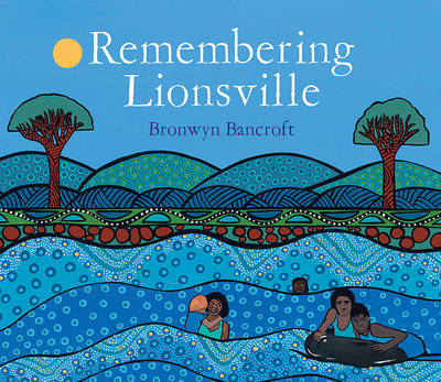 Remembering Lionsville by Bronwyn Bancroft