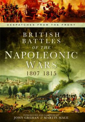 British Battles of the Napoleonic Wars 1807-1815 by John Grehan