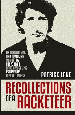 Recollections of a Racketeer by Patrick Lane