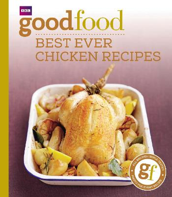 Good Food: Best Ever Chicken Recipes by Good Food Guides