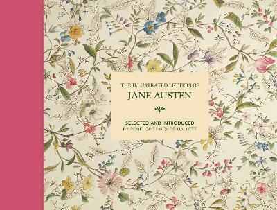 The Illustrated Letters of Jane Austen: Selected and Introduced by Penelope Hughes-Hallett book