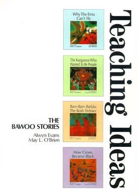 The Bawoo Stories Teaching Ideas: Teaching Ideas by May O'Brien