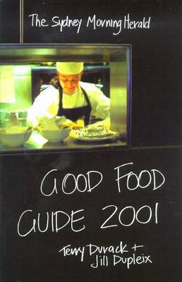 The Sydney Morning Herald: Good Food Guide 2001 by Jill Durack